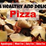 Ultra Healthy Pizza (Gluten free, hypoallergenic)